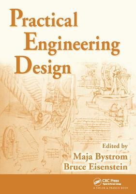 Practical Engineering Design - Bystrom, Maja (Editor)