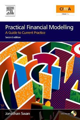 Practical Financial Modelling: A Guide to Current Practice - Swan, Jonathan, MBA