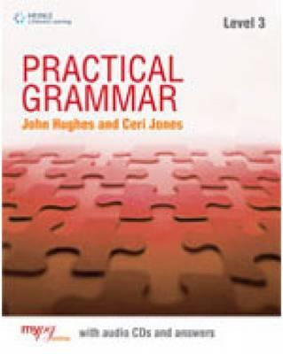 Practical Grammar 3: Student Book Without Key - Riley, David, and Hughes, John, Professor, and Jones, Ceri