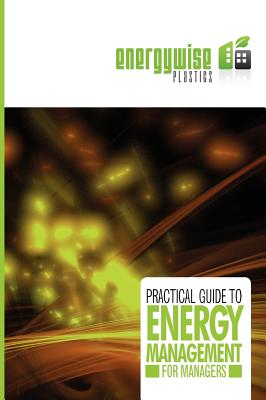 Practical Guide to Energy Management for Managers - Energywise Consortium