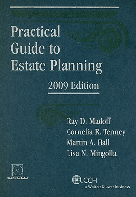 Practical Guide to Estate Planning - Madoff, Ray D, and Tenney, Cornelia R, and Hall, Martin A