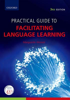 Practical Guide to Facilitating Language Learning 3e - Wessels, Marguerite