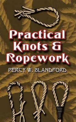 Practical Knots and Ropework - Blandford, Percy W