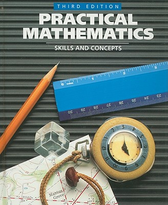 Practical Mathematics: Skills and Concepts - Fredrick, Marguerite M, and Postman, Robert D, Dr., and Leinwand, Steven J
