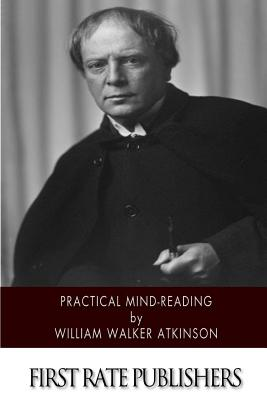 Practical Mind-Reading - Atkinson, William Walker