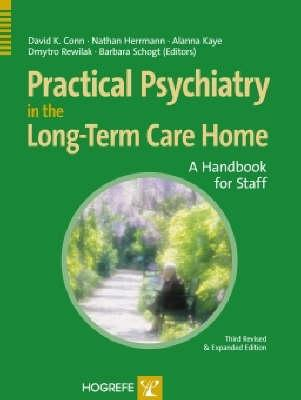 Practical Psychiatry in the Long-Term Care Home: A Handbook for Staff - Conn, David K