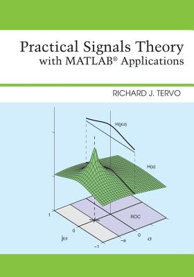 Practical Signals Theory with MATLAB Applications - Tervo, Richard J