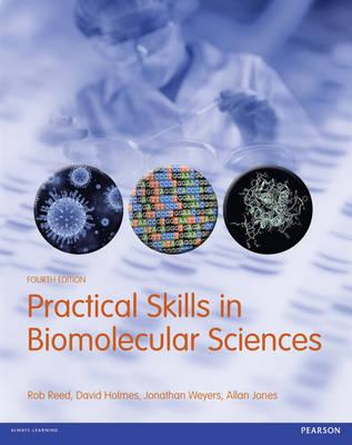 Practical Skills in Biomolecular Sciences - Weyers, Jonathan, and Reed, Rob, and Jones, Allan