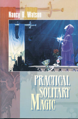 Practical Solitary Magic - Watson, Nancy B, and Hope, Murry (Foreword by)