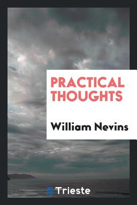 Practical Thoughts - Nevins, William