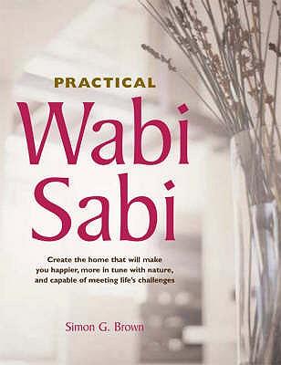 Practical Wabi Sabi - Brown, Simon