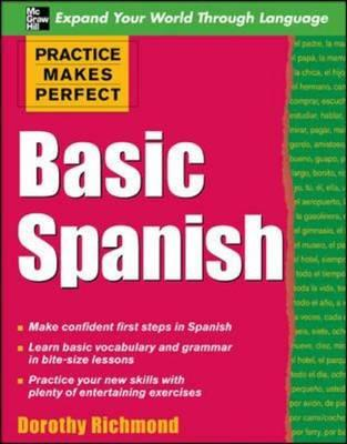 Practice Makes Perfect Basic Spanish - Richmond, Dorothy