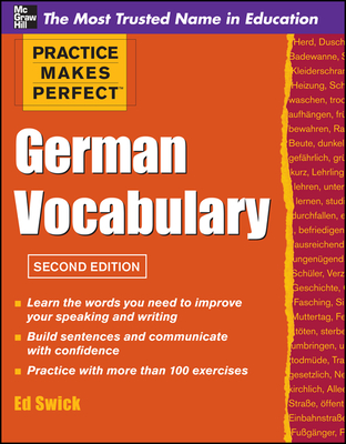 Practice Makes Perfect German Vocabulary - Swick, Ed