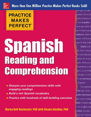 Practice Makes Perfect Spanish Reading and Comprehension - Rochester, Myrna Bell, and Smalley, Deana
