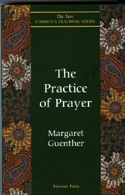Practice of Prayer - Guenther, Margaret