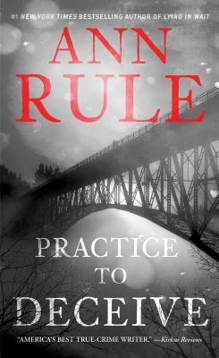 Practice to Deceive - Rule, Ann
