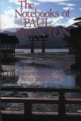 Practices for the Quest/Relax and Retreat: Notebooks - Brunton, Paul, Dr., and Brunton, and Lorenz Books