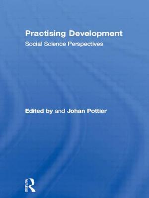 Practising Development: Social Science Perspectives - Pottier, Johan (Editor)