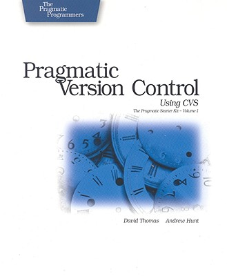 Pragmatic Version Control with CVS - Thomas, David, and Hunt, Andrew