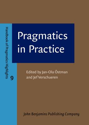 Pragmatics in Practice - Ostman, Jan-Ola (Editor), and Verschueren, Jef (Editor)