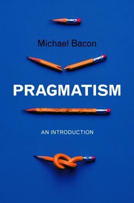 Pragmatism - Bacon, Michael