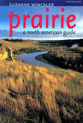Prairie: A North American Guide - Winckler, Suzanne