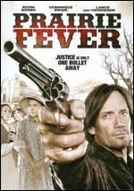 Prairie Fever - David S. Cass, Sr.; Stephen Wesley Bridgewater