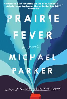 Prairie Fever - Parker, Michael, Dr.
