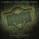 Praise: A Nashvillle Tribute to the Hymns