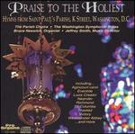 Praise to the Holiest: Hymns from Saint Paul's Parish, K Street, Washington D.C. - Barry Rose (descant); Bruce Neswick (organ); Washington Symphonic Brass (brass ensemble);...