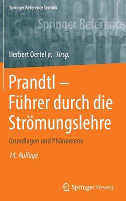 Prandtl - Fuhrer Durch Die Stromungslehre: Grundlagen Und Phanomene - Oertel Jr, Herbert (Editor)
