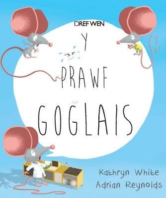 Prawf Goglais, Y - White, Kathryn, and Reynolds, Adrian (Illustrator)