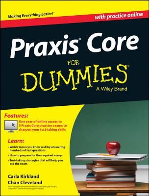 Praxis Core For Dummies, with Online Practice Tests - Kirkland, Carla C., and Cleveland, Chan