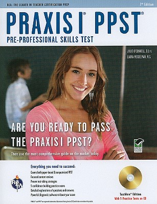 Praxis I PPST (Pre-Professional Skills Test): Testware Edition - Meiselman, Laura, and O'Connell, Julie, Dr.