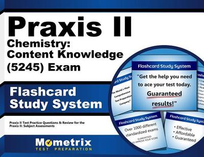 Praxis II Chemistry: Content Knowledge (0245) Exam Flashcard Study System: Praxis II Test Practice Questions & Review for the Praxis II: Subject Assessments - Editor-Praxis II Exam Secrets