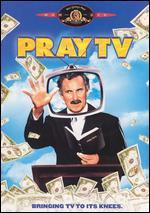 Pray TV - Rick Friedberg