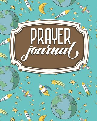 Prayer Journal: Daily Prayer Notebook, Prayer Journal Notebook, Prayer Book Blank, Prayers Journal, Cute Space Cover - Publishing, Rogue Plus