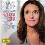 Prayer: Voice & Organ - Christian Schmitt (organ); Magdalena Ko?ená (mezzo-soprano)