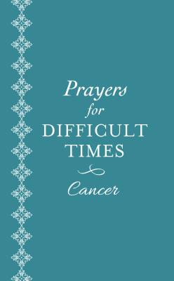 Prayers for Difficult Times: Cancer: When You Don't Know What to Pray - Sanna, Ellyn