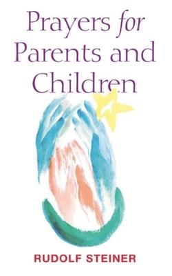 Prayers for Parents and Children - Steiner, Rudolf