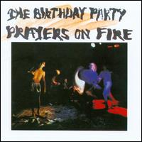 Prayers on Fire - The Birthday Party