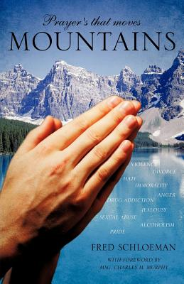 Prayer's That Moves Mountains - Schloeman, Fred