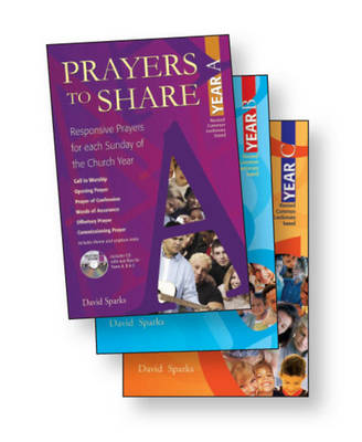 Prayers to Share 3 Volume Set: Responsive Prayers for Each Sunday of the Church Year - Sparks, David