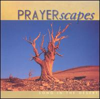 PRAYERscapes: Song in the Desert - Various Artists