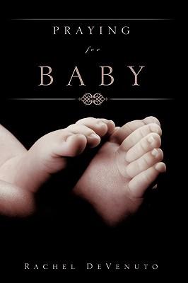 Praying for Baby - Devenuto, Rachel