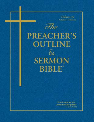 Preacher's Outline and Sermon Bible-KJV-Galatians-Colossians - Worldwide, Leadership Ministries