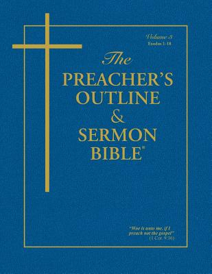 Preacher's Outline & Sermon Bible-KJV-Exodus 1: Chapters 1-18 - Worldwide, Leadership Ministries