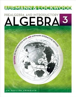 Prealgebra and Introductory Algebra: An Applied Approach - Aufmann, Richard N, and Lockwood, Joanne