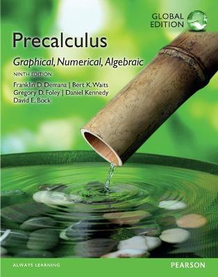 Precalculus: Graphical, Numerical, Algebraic, Global Edition - Demana, Franklin D., and Waits, Bert K., and Foley, Gregory D.