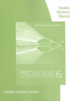 Precalculus Student Solution Manual: Mathematics for Calculus - Stewart, James, and Redlin, Lothar, and Watson, Saleem
